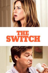 The Switch is the best movie in Jennifer Aniston filmography.