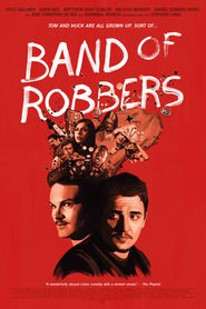 Band of Robbers is the best movie in Matthew Gray Gubler filmography.
