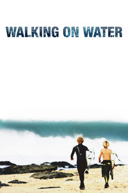 Walking on Water is the best movie in Nathaniel Dean filmography.