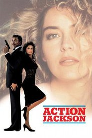 Action Jackson - movie with Sharon Stone.