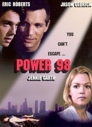 Power 98 - movie with Eric Roberts.