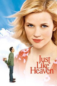 Just Like Heaven - movie with Reese Witherspoon.
