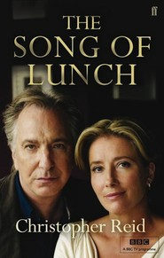 The Song of Lunch - movie with Alan Rickman.