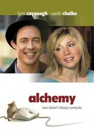 Alchemy - movie with Thomas Cavanagh.