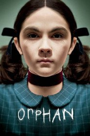 Orphan - movie with Peter Sarsgaard.