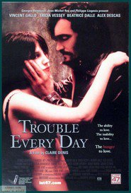 Trouble Every Day - movie with Vincent Gallo.