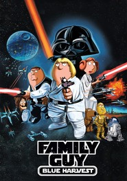 Family Guy Presents Blue Harvest - movie with Seth Green.