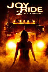 Joy Ride 2: Dead Ahead is the best movie in Nick Zano filmography.