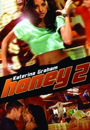 Honey 2 is the best movie in Katerina Graham filmography.