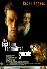 The Last Time I Committed Suicide - movie with Keanu Reeves.