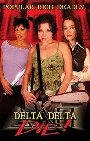 Delta Delta Die! - movie with Leigh Jones.