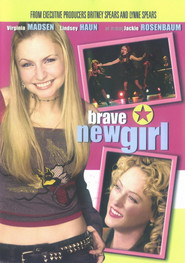 Brave New Girl is the best movie in Nick Mancuso filmography.