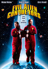 Evil Alien Conquerors is the best movie in Chris Parnell filmography.
