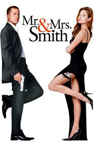 Mr. & Mrs. Smith - movie with Angelina Jolie.