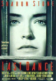Last Dance - movie with Sharon Stone.