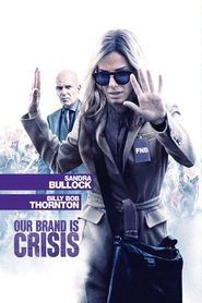 Our Brand Is Crisis - movie with Billy Bob Thornton.