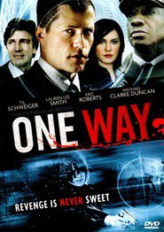 One Way - movie with Eric Roberts.