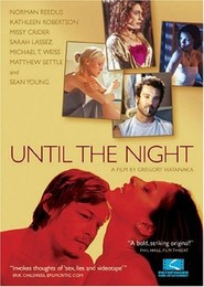 Until the Night - movie with Kathleen Robertson.