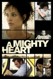 A Mighty Heart - movie with Angelina Jolie.
