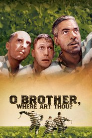 O Brother, Where Art Thou? - movie with George Clooney.