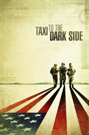 Taxi to the Dark Side is the best movie in Alex Gibney filmography.