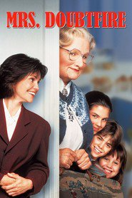 Mrs. Doubtfire - movie with Robin Williams.