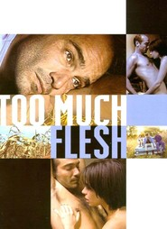 Too Much Flesh is the best movie in Ian Brennan filmography.