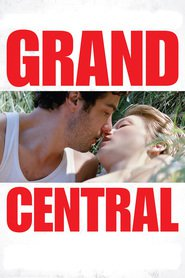 Grand Central - movie with Denis Menochet.
