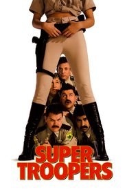 Super Troopers - movie with Brian Cox.