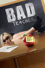 Bad Teacher - movie with Justin Timberlake.