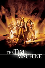 The Time Machine is the best movie in Sienna Guillory filmography.