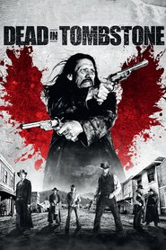 Dead in Tombstone - movie with Danny Trejo.