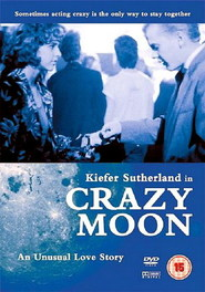 Crazy Moon - movie with Kiefer Sutherland.