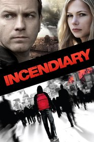 Incendiary - movie with Michelle Williams.