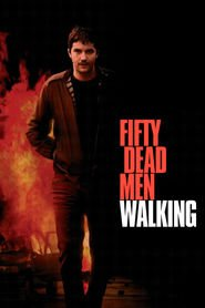 Fifty Dead Men Walking - movie with Michael McElhatton.