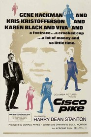 Cisco Pike is the best movie in Kris Kristofferson filmography.