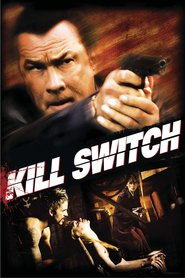 Kill Switch - movie with Steven Seagal.