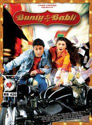 Bunty Aur Babli - movie with Rani Mukherjee.
