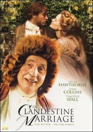 The Clandestine Marriage - movie with Timothy Spall.