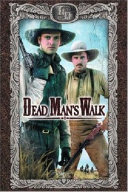 Dead Man's Walk is the best movie in Keith Carradine filmography.