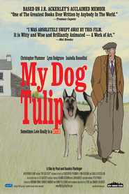 My Dog Tulip - movie with Christopher Plummer.