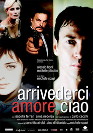 Arrivederci amore, ciao is the best movie in Michele Placido filmography.