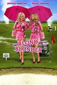 Blonde and Blonder - movie with Denise Richards.