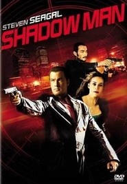 Shadow Man - movie with Steven Seagal.