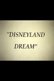 Disneyland Dream is the best movie in Steve Martin filmography.