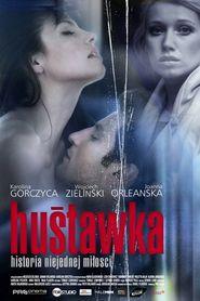 Hustawka is the best movie in Maria Gladkowska filmography.