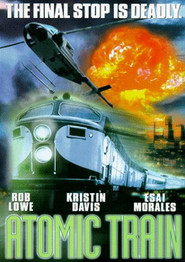 Atomic Train - movie with Rob Lowe.