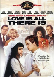 Love Is All There Is is the best movie in Paul Sorvino filmography.