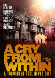 A Cry from Within - movie with Eric Roberts.