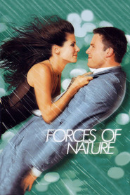 Forces of Nature - movie with Ben Affleck.